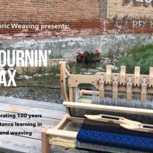 """Mournin' Max"" Celebrating 100 years in distance learning in weaving."