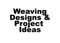 Weaving Designs and Project Ideas