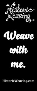 Weave with Me - Historic Weaving